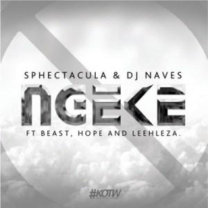 Sphectacula - Ngeke ft. BEAST, Hope & Leehleza